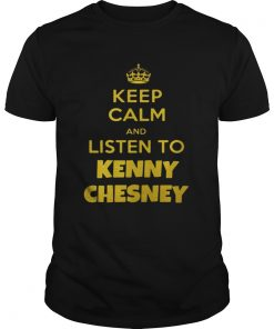 Guys Keep calm and listen to Kenny Chesney shirt