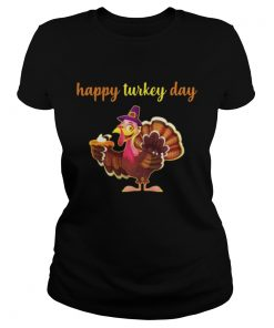 Happy Turkey Day Ladies Tee