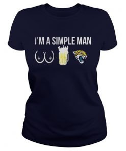 I'm a simple man who love boobs beer and Jaguars Ladies Tee