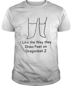 I Like The Way They Draw Feet on Dragonball Z Shirt