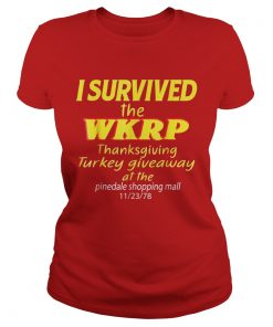I Survived The WKRP Thanksgiving Turkey Giveaway Ladies Tee