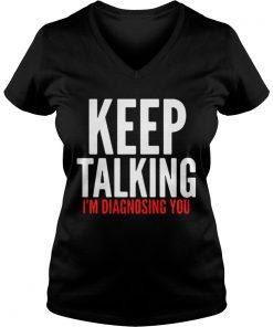 Keep Talking I'm Diagnosing You VNeck