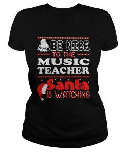 Santa Be nice to the music teacher santa is watching shirt