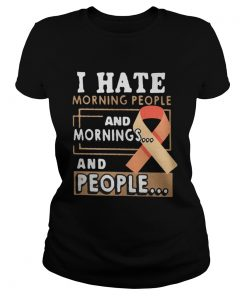 Ladies Tee Breast Cancer I Hate Morning People And Mornings And People Shirt