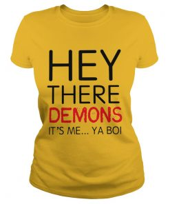 Ladies Tee Hey there demons it's me ya boi shirt