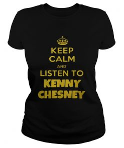 Ladies Tee Keep calm and listen to Kenny Chesney shirt