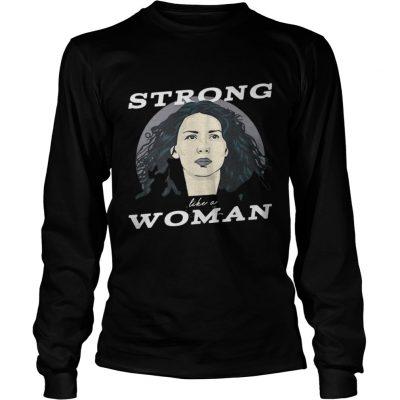 Longsleeve Tee Caitriona Balfe Strong Like A Woman Shirt