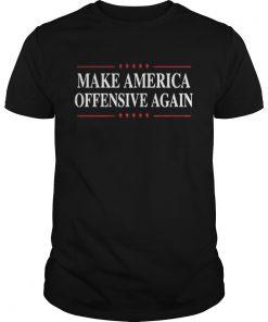 Make America Offensive Again Shirt