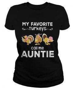 My favorite turkey call me auntie Ladies Tee