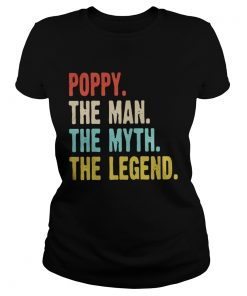 Poppy the man the myth the legend Ladies Tee