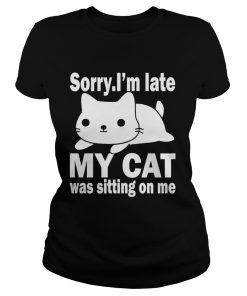 Sorry I'm late my cat was sitting on me Christmas Ladies Tee