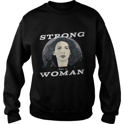 Sweatshirt Caitriona Balfe Strong Like A Woman Shirt