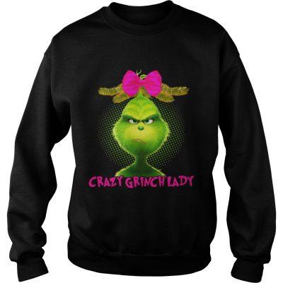 Sweatshirt Crazy Grinch lady shirt