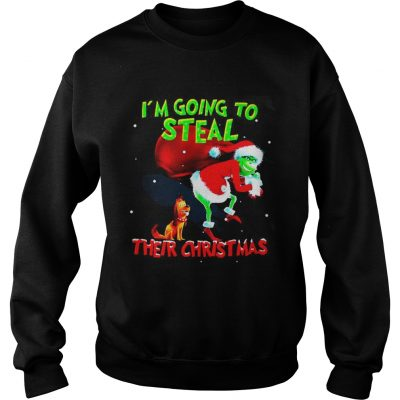 Sweatshirt Grinch Santa and Max I'm going to steal their christmas shirt