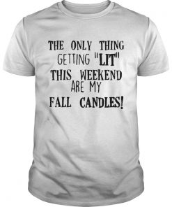 The only thing getting lit this weekend are my fall candles Guys