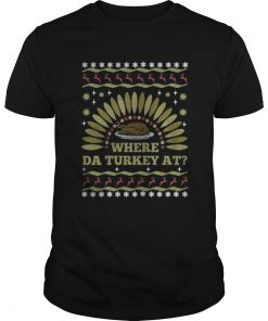Where Da Turkey At thanksgiving day Guys