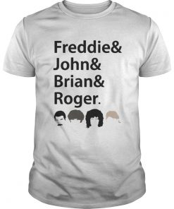 Guys Freddies and John and Brian and Roger