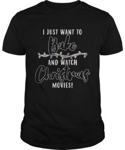 Guys I Just Want To Bake And Watch Christmas Movies