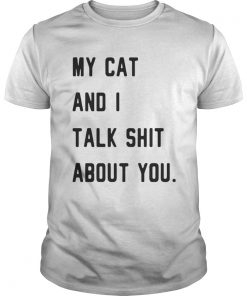 Guys My cat and I talk shit about you