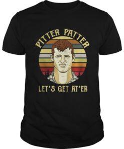 Guys Official Pitter Patter let's get at 'er vintage