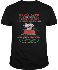 Guys Snoopy to my wife I wish I could turn back the clock