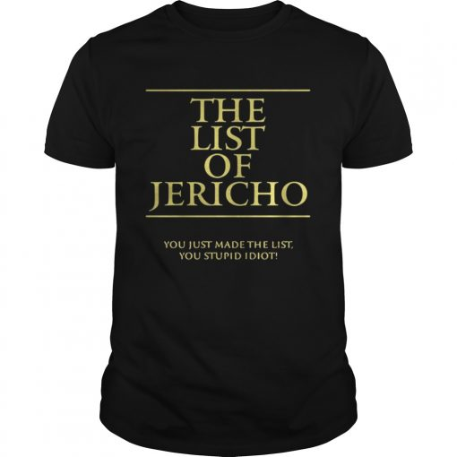 Guys The List of Jericho you just made the list you stupid idiot