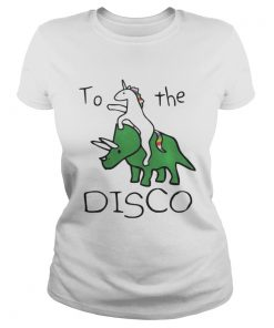 Guys To The Disco Unicorn Riding Triceratops Shirt