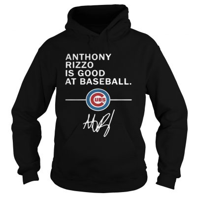 Hoodie Anthony Rizzo is good at baseball Chicago Cubs
