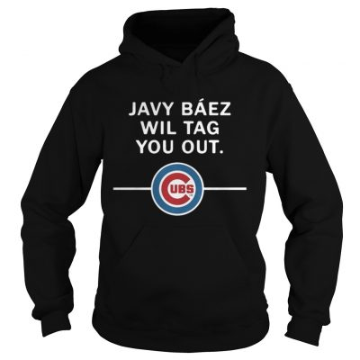 Hoodie Javy Baez Wil Tag You Out Chicago Cubs