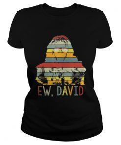 Ladies Tee Alexis Ew David Funny Gift 4th