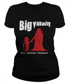 Ladies Tee Big villain evil mentor program