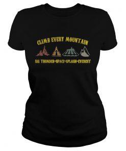 Ladies Tee Climb every mountain big thunder space splash everest