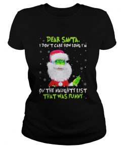 Ladies Tee Dear Santa I Don't Care How Long I'm On The Naughty List That Was Funny