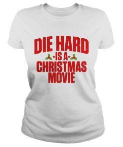 Ladies Tee Die hard is a christmas movie