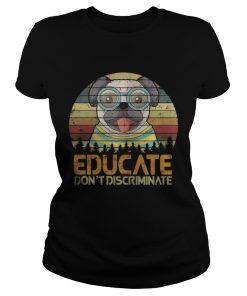 Ladies Tee Dogs – Educate Don't Discriminate