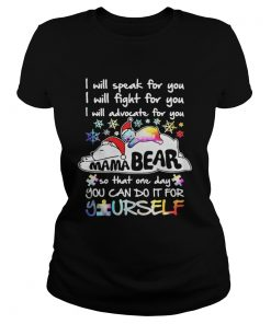 Ladies Tee I will speak for you I will fight for you I will advocate for you Mama Bear