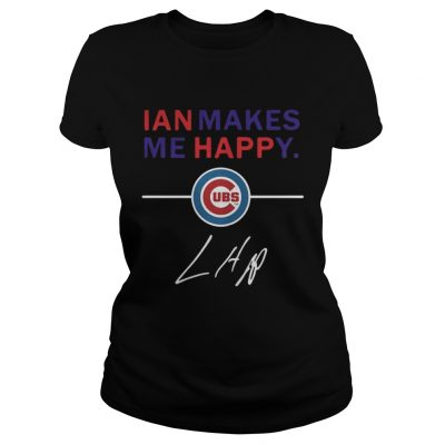 Ladies Tee Ian makes me happy Chicago Cubs
