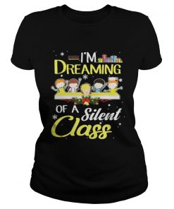 Ladies Tee Im Dreaming Of A Silent Class Christmas
