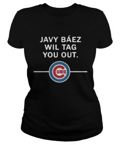 Ladies Tee Javy Baez Wil Tag You Out Chicago Cubs