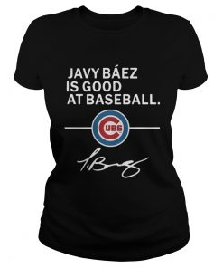Ladies Tee Javy Baez is good at baseball Chicago Cubs