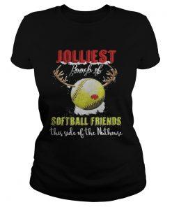 Ladies Tee Jolliest Bunch Of Softball Friends