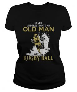 Ladies Tee Never underestimate an old man with a Rugby ball