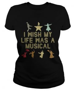 Ladies Tee Pretty I wish my life was a musical