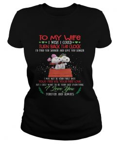 Ladies Tee Snoopy to my wife I wish I could turn back the clock