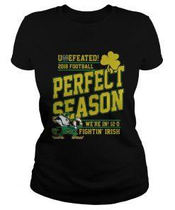 Ladies Tee Undefeated 2018 Football Perfect Season Were In 120 Fightin Irish