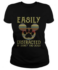 Ladies Tee Vintage Easily distracted by Disney and dogs shirt