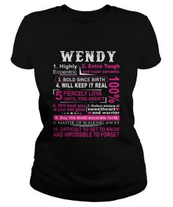 Ladies Tee Wendy highly eccentric extra tough and super sarcastic bold since birthLadies Tee Wendy highly eccentric extra tough and super sarcastic bold since birth