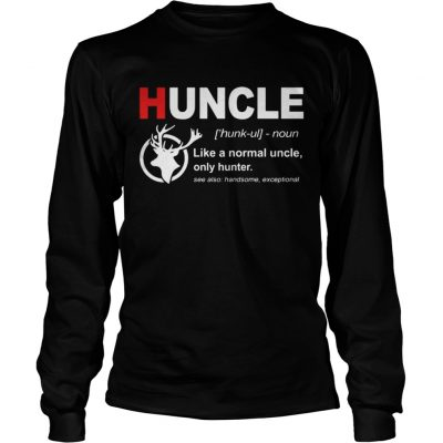 Longsleeve Tee Huncle like a normal uncle only hunter
