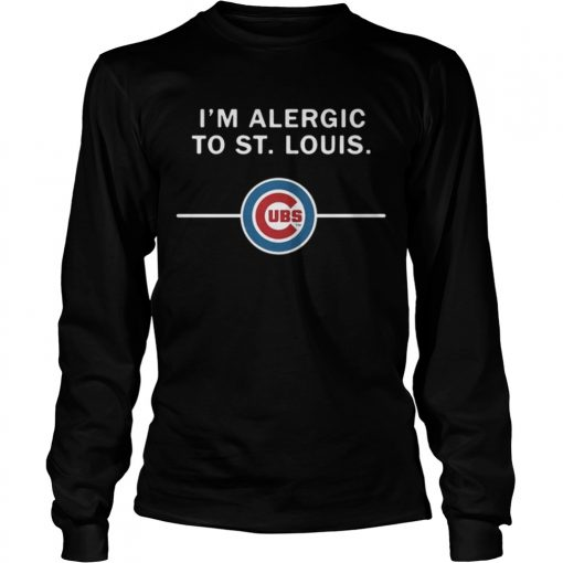 Longsleeve Tee Im Alergic to St Louis Chicago Cubs
