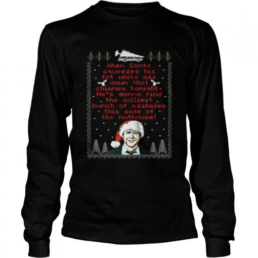 Longsleeve Tee Official When Santa Squeezes His Fat White Ass
